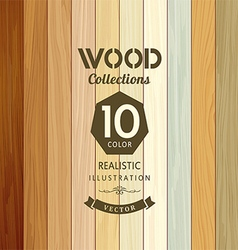 Wood collections colored ten realistic texture vector image vector image