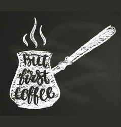 coffee pot chalk silhouette with lettering vector image vector image