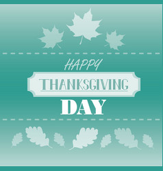 happy thanksgiving day concept autumn green vector image