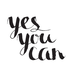 Yes you can inspiration calligraphy lettering vector