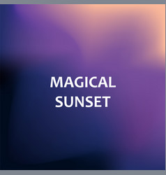 Magical sunset blurred background vector