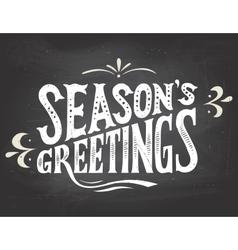 Seasons greetings on chalkboard background vector image