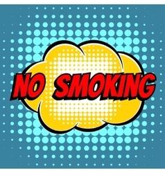 No smoking comic book bubble text retro style vector image vector image
