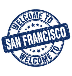 Welcome to san francisco blue round vintage stamp vector
