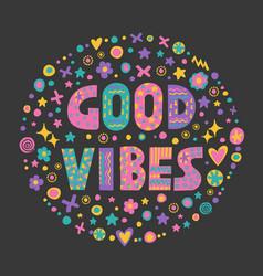 Word art good vibes vector