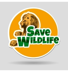 Save wildlife emblem with lion vector