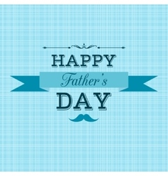 Happy fathers day retro greeting card vector