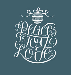 Hand lettering peace joy love with christmas vector