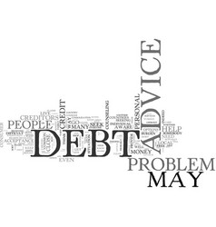 Who to go to for debt advice text word cloud vector