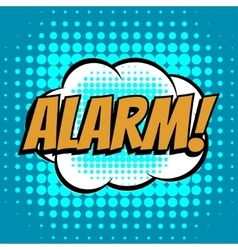 Alarm comic book bubble text retro style vector