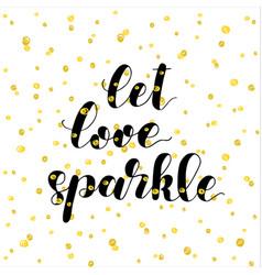 Let love sparkle brush lettering vector