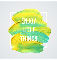 Motivation poster enjoy little things vector