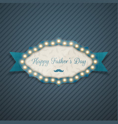Happy fathers day greeting light banner vector