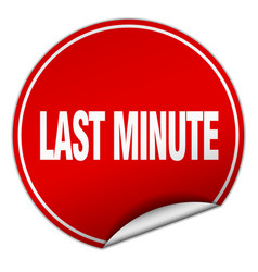 Last minute round red sticker isolated on white vector