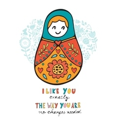 Like you the way you are no changes needed vector image