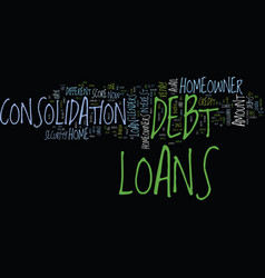 Loans for homeowner to consolidate their debts vector
