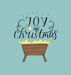 hand lettering joy of christmas with manger and vector image
