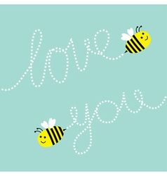 Two cute flying bee dash line love you text in the vector