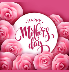 Happy Mothers Day lettering Mothers day greeting vector image vector image