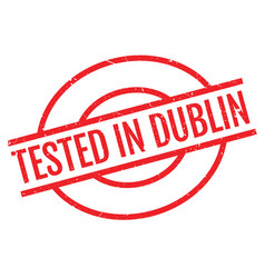 Tested in dublin rubber stamp vector