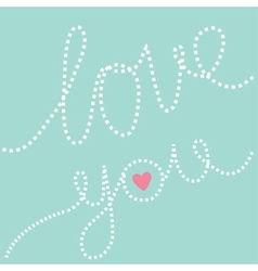 Dash line text love you in the sky pink heart vector