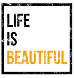 Life is beautiful poster vector