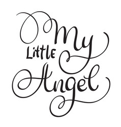 my little angel words on white background hand vector image