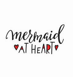 Mermaid at heart girl t-shirt quote lettering vector