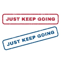 Just keep going rubber stamps vector