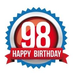 Ninety eight years happy birthday badge ribbon vector