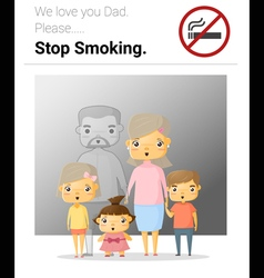 Family campaign daddy stop smoking vector
