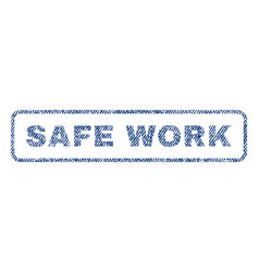 Safe work textile stamp vector