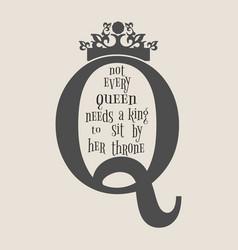 Vintage queen crown silhouette motivation quote vector