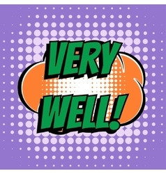 Very well comic book bubble text retro style vector