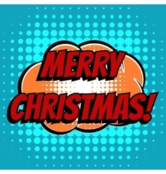 Merry christmas comic book bubble text retro style vector image