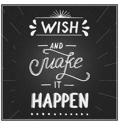 Wish and make it happen vector image