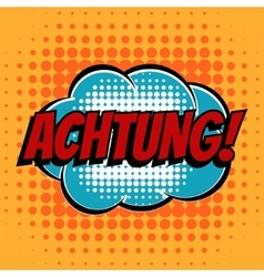 Achtung comic book bubble text retro style vector