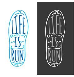 life is run running marathon logotype on sole vector image vector image