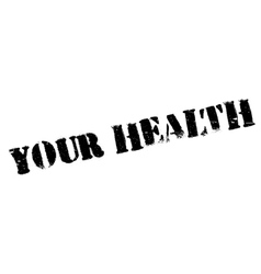 Your health rubber stamp vector