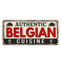 Authentic belgian cuisine vintage rusty metal sign vector