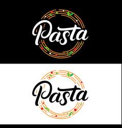 Pasta hand written lettering logo label badge vector