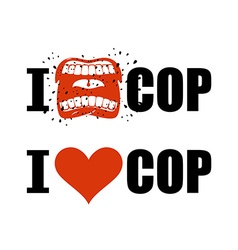 I hate cop i love police shout symbol of hatred vector