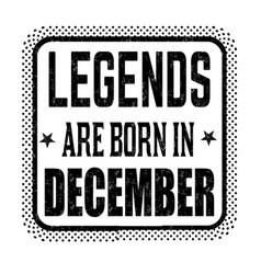 Legends are born in december vintage emblem or vector