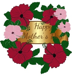 Mothers day greeting card with hibiscus vector