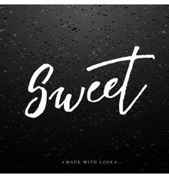 Sweet love greeting card with calligraphy vector image