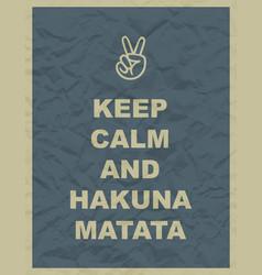 keep calm and hakuna matata quote vector image vector image