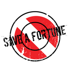 Save a fortune rubber stamp vector