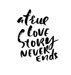 Hand lettered inspirational quote a true love vector