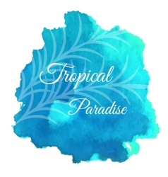 Watercolor splash with tropical paradise text vector