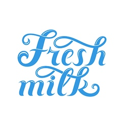 Fresh milk Lettering vector image vector image